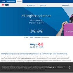 #TIMgirlsHackathon - Innovazione - Iniziative - Il futuro firmato Telecom Italia