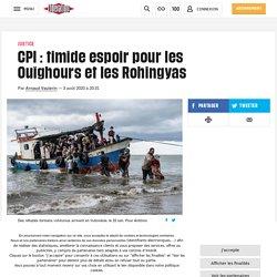 CPI : timide espoir pour les Ouïghours et les Rohingyas