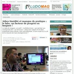 Adieu timidité et manque de pratique : le labo, un facteur de progrès en langues !
