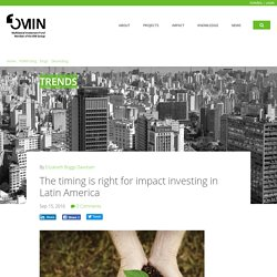 The timing is right for impact investing in Latin America