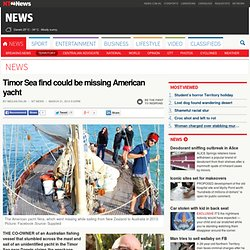 Timor Sea find could be missing American yacht