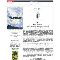 Vango - Timothée de Fombelle - Lecture & Cie.