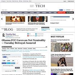 Timothy Karr: Obama FCC Caves on Net Neutrality