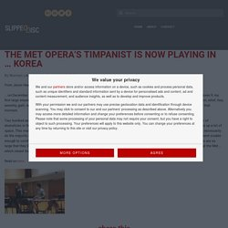 The Met Opera's timpanist is now playing in … Korea – Slipped Disc