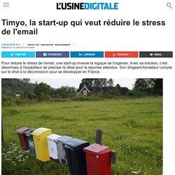 Timyo, la start-up qui veut réduire le stress de l'email