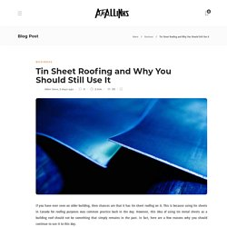 Tin Sheet Roofing and Why You Should Still Use It