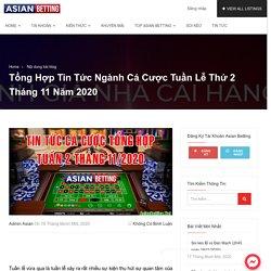Tin tức tổng hợp về cá cược tuần 2 tháng 11 năm 2020 - Asian Betting Net