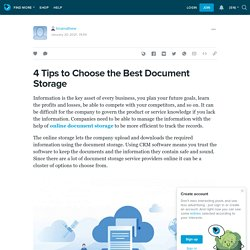 4 Tips to Choose the Best Document Storage: tinamathew — LiveJournal