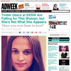Tinder Users at SXSW Are Falling for This Woman, but She's Not What She Appears