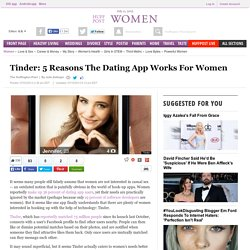 Tinder: 5 Reasons The Dating App Works For Women