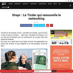 Shapr : Le Tinder qui renouvelle le networking