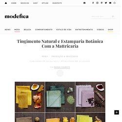 Tingimento Natural e Estamparia Botânica Com a Mattricaria