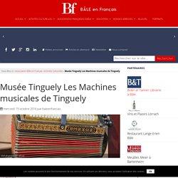 Musée Tinguely Les Machines musicales de Tinguely › Bâle en Français