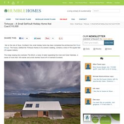 Tinhouse - A Small Self-built Holiday Home that Cost £110,000