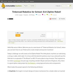 Tinkercad Robotics for School: Evil Zipline Robot! : 17 Steps (with Pictures) - Instructables
