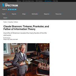 Claude Shannon: Tinkerer, Prankster, and Father of Information Theory