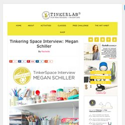 Tinkering Space Interview: Megan Schiller