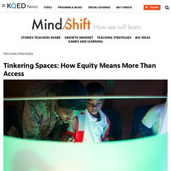 Tinkering Spaces: How Equity Means More Than Access