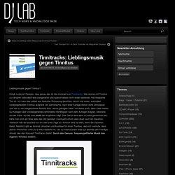 Tinnitracks: Lieblingsmusik gegen Tinnitus - DJ Lab