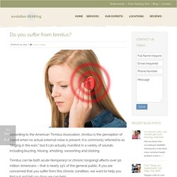 Do you suffer from tinnitus? - Evolution Hearing