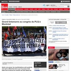 Grand tintamarre au congrès du PLQ à Montréal