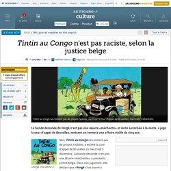 Tintin au Congo n'est pas raciste, selon la justice belge