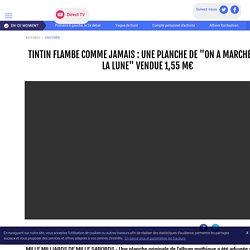 """Tintin flambe comme jamais : une planche de """"On a marché sur la lune"""" vendue 1,55 M€ - LCI"""