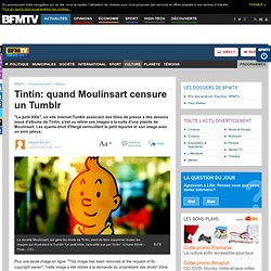 Tintin: quand Moulinsart censure un Tumblr