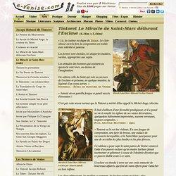Tintoret Miracle de Saint-Marc délivrant l'Esclave e-Venise.com