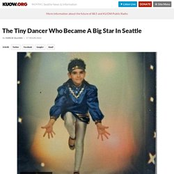 The Tiny Dancer Who Became A Big Star In Seattle