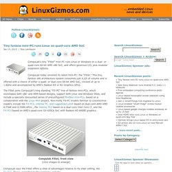 Tiny fanless mini-PC runs Linux on quad-core AMD SoC ·  LinuxGizmos.com