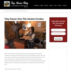 Tiny House One Tile Heater/Cooker