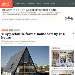 Tiny prefab 'A-frame' home sets up in 6 hours - Curbed
