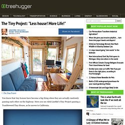 "The Tiny Project: ""Less house! More Life!"""
