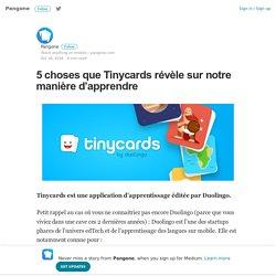 5 choses que Tinycards révèle sur notre manière d'apprendre