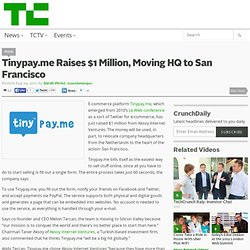 Tinypay.me Raises $1 Million, Moving HQ to San Francisco