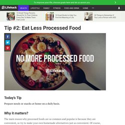 Tip #2: Eat Less Processed Food