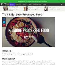 Tip #3: Eat Less Processed Food