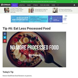 Tip #6: Eat Less Processed Food