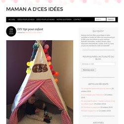DIY tipi pour enfant - Maman a d'ces idées