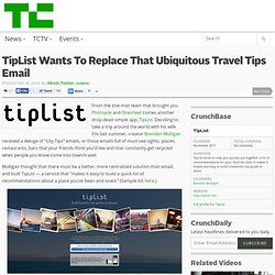 TipList Wants To Replace That Ubiquitous Travel Tips Email