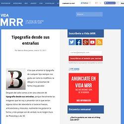 Blog de Diseño Web: Vida MRR: Tipografía desde sus entrañas