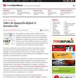 Taller de tipografía digital. 0 Introducción