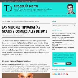 Las mejores tipografías gratis y comerciales de 2013Tipografía Digital