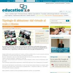 Education 2.0: Tipologie di abitazione: dal virtuale al reale e ritorno