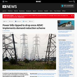 Power bills tipped to drop once AEMC implements demand reduction scheme