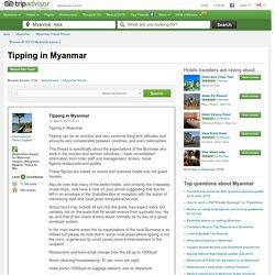 Tipping in Myanmar - Myanmar Forum