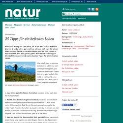 25 Tipps für ein befreites Leben - Natur.de