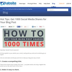 Hot Tips: Get 1000 Social Media Shares for Your Blog Post
