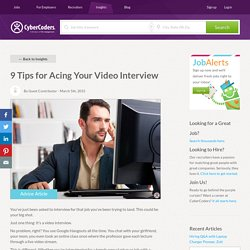 9 Tips for Acing Your Video Interview